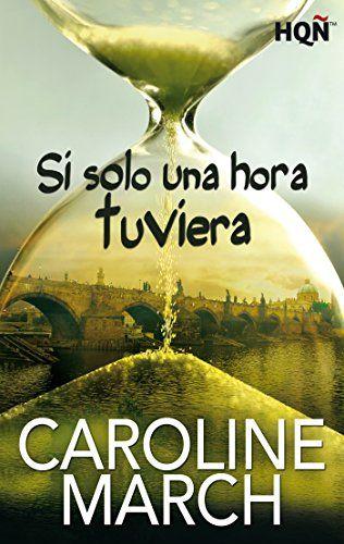 Si solo una hora tuviera – Caroline March