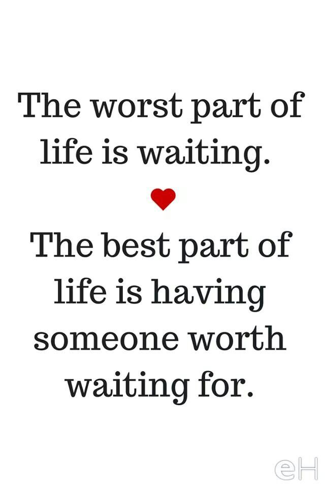 Worth Waiting Short Quotes Love Waiting For Someone Quotes Romantic Love Quotes