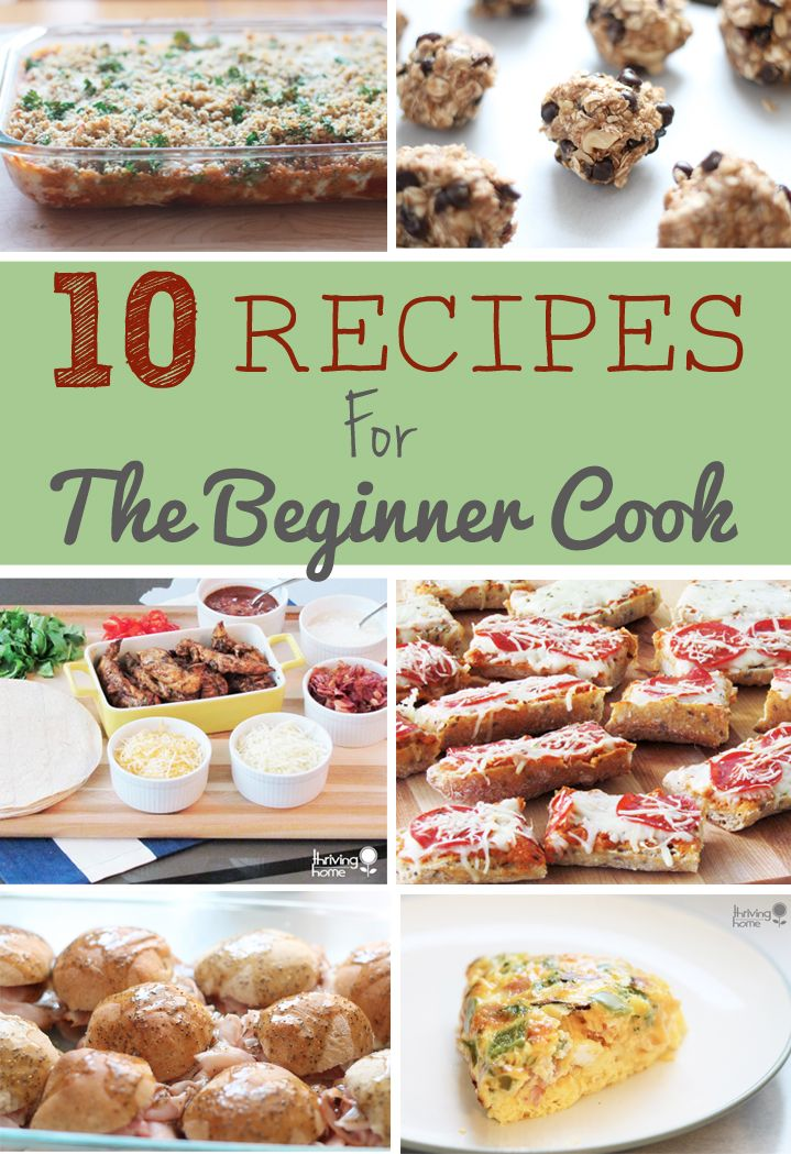 10 Easy Recipes For The Beginner Cook Thriving Home Cooking For Beginners Easy Cooking Recipes Kids Cooking Recipes