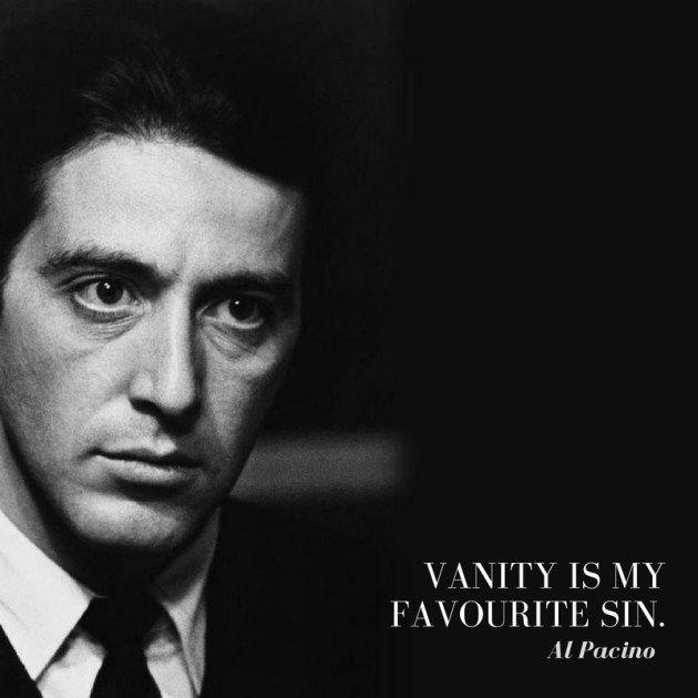 Al Pacino Quote Acting Quotes Best Movie Quotes Gangsta