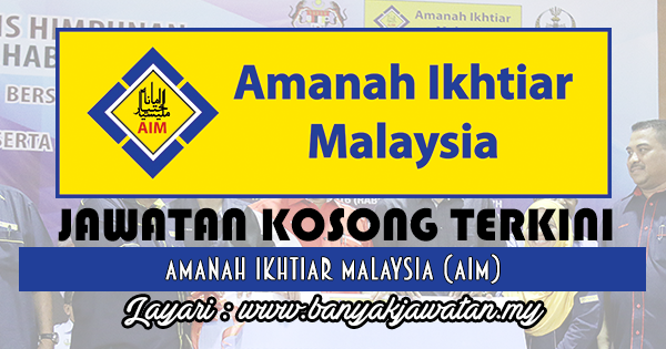 Jawatan Kosong Di Amanah Ikhtiar Malaysia Aim 29 September 2017 Malaysia Aim