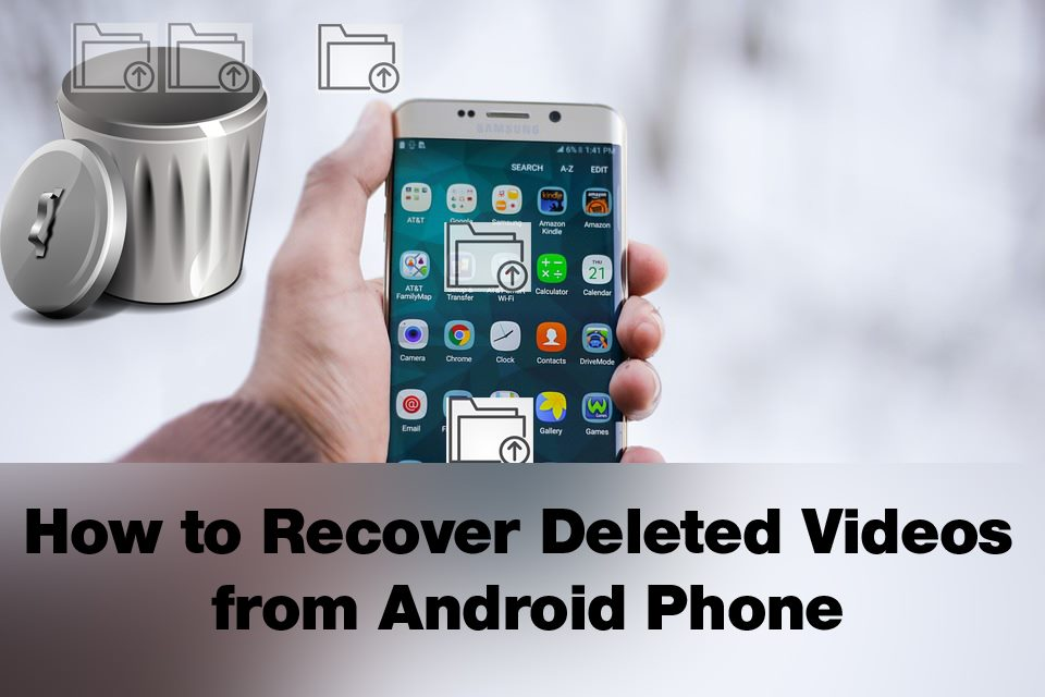 How to Recover Deleted Videos from Android Phone With or
