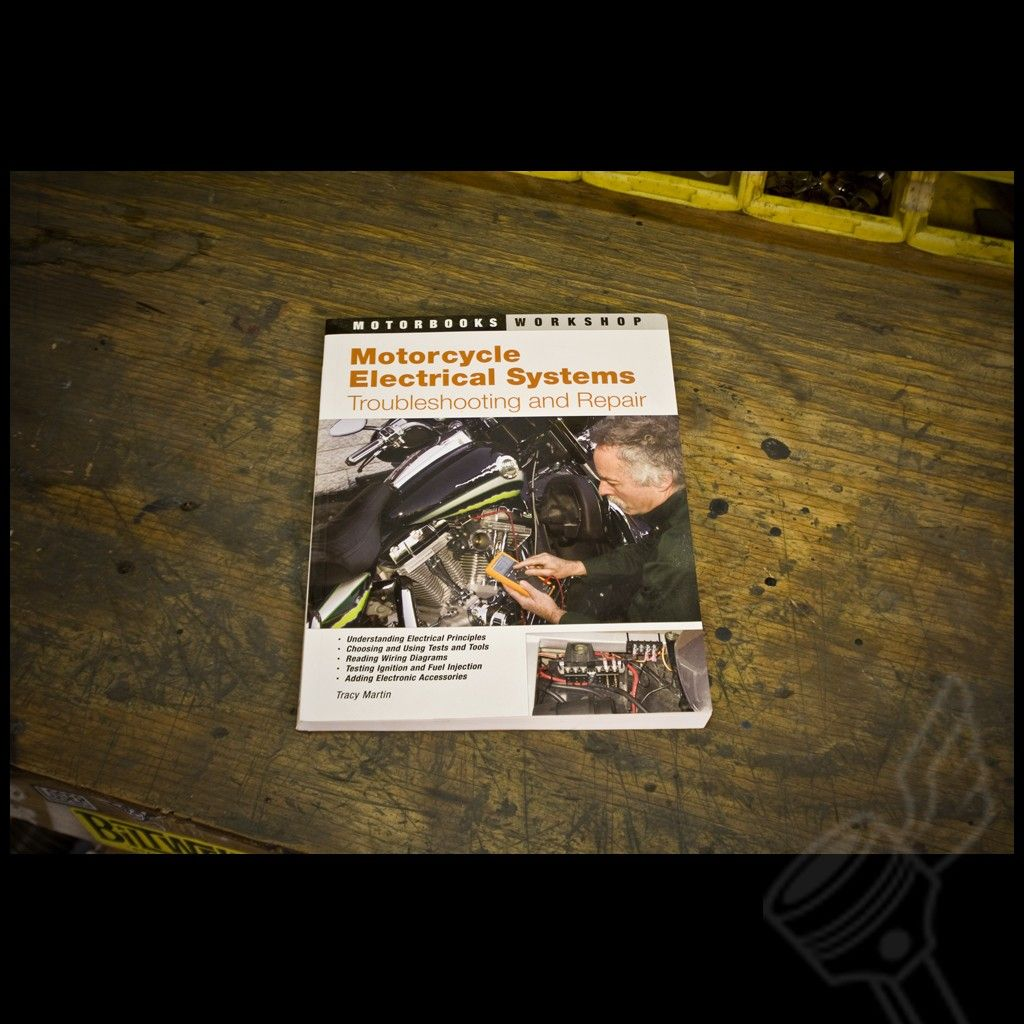 Motorcycle Electrical Troubleshooting Repair: Motorcycle Electrical Troubleshooting & Repair Manual