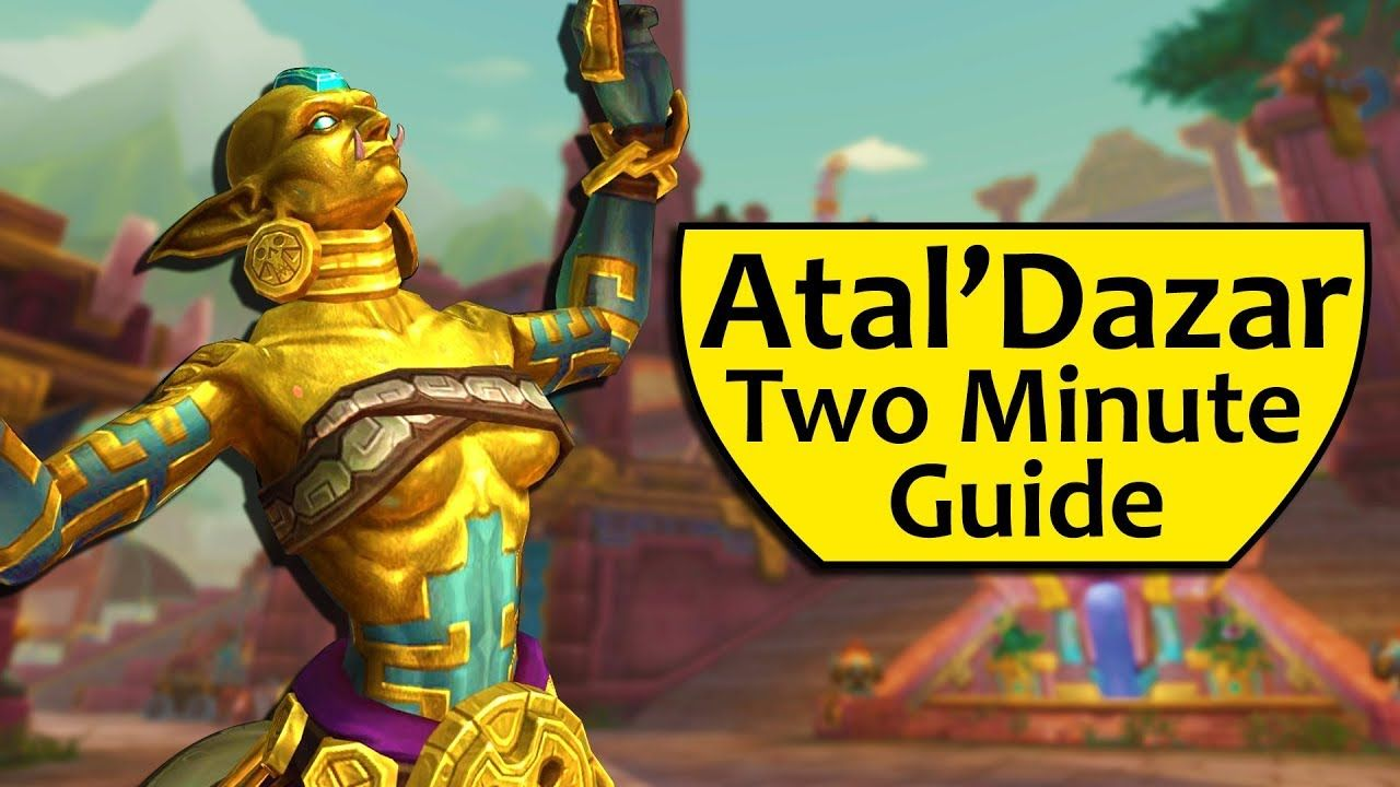 Atal Dazar Two Minute Guide Bfa Dungeon Tips And Basics Bfa