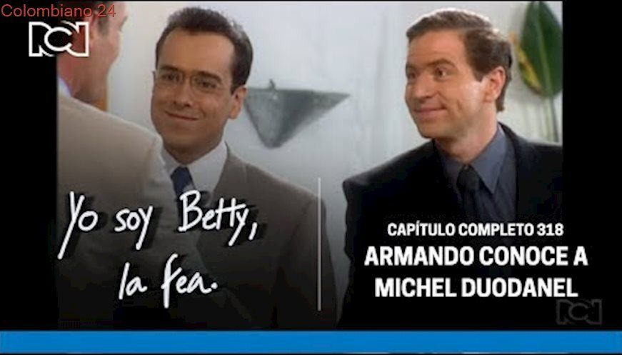 Yo Soy Betty La Fea Capítulo 318 Completo Armando Conoce A Michel Douanel Feos Completo Ecomoda