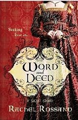 Word and Deed by Rachel Rossano  http://kindleromancenovels.blogspot.com/2012/03/word-and-deed-by-rachel-rossano.html