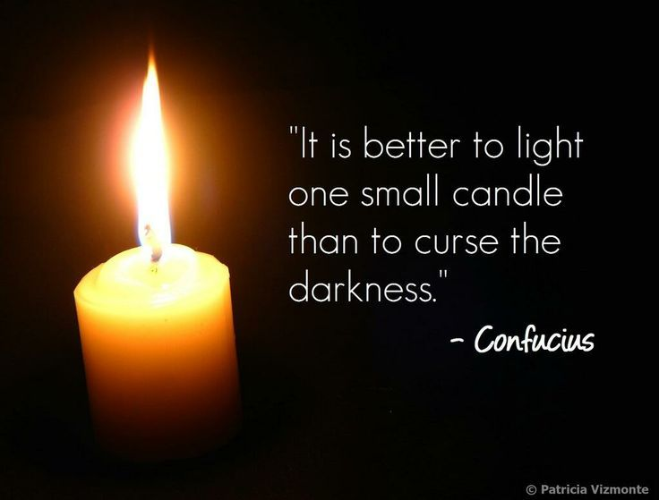 Image result for stop cursing the darking light a candle confucius