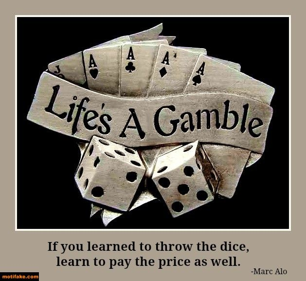 Hidup adalah pertaruhan.  |  Kutipan kasino, Hidup adalah perjudian, Perjudian