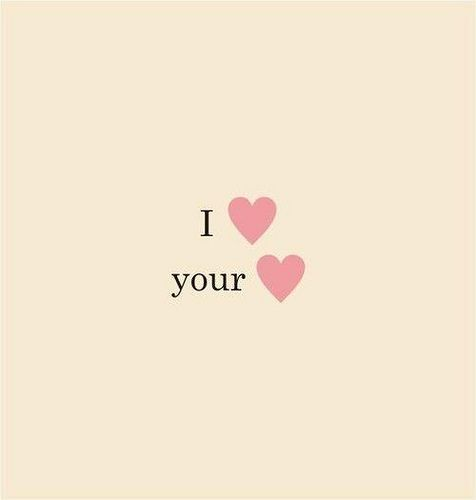I love your heart