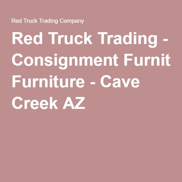 Red Truck Trading Consignment Furniture Cave Creek Az Phx