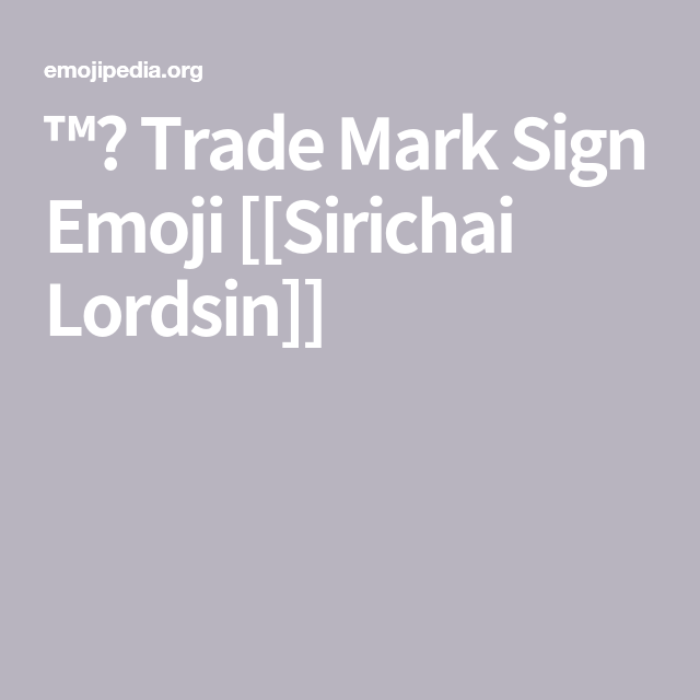 Trade Mark Sign Emoji Sirichai Lordsin Marks Signs Trade Mark