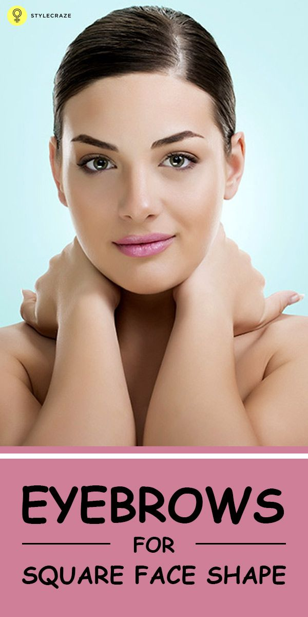 Eyebrows For Square Face Shape (With images)   Square face ...