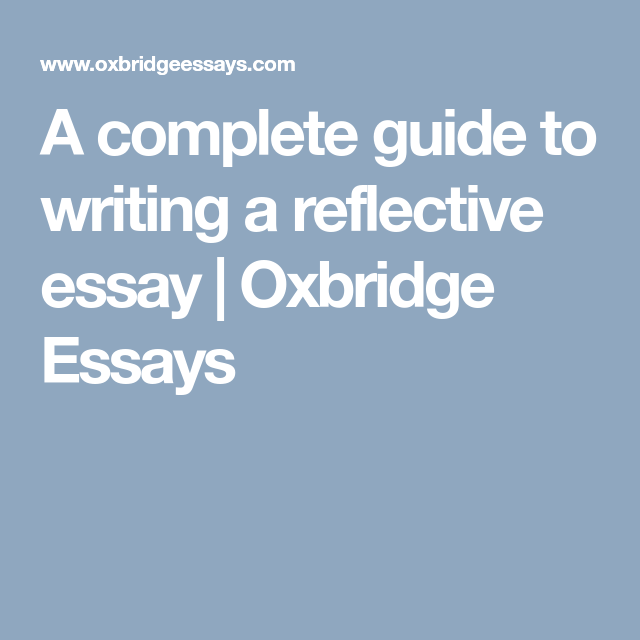 Essay In English For Students A Complete Guide To Writing A Reflective Essay  Oxbridge Essays Essay Paper Generator also English Essays Topics A Complete Guide To Writing A Reflective Essay  Oxbridge Essays  Good Synthesis Essay Topics