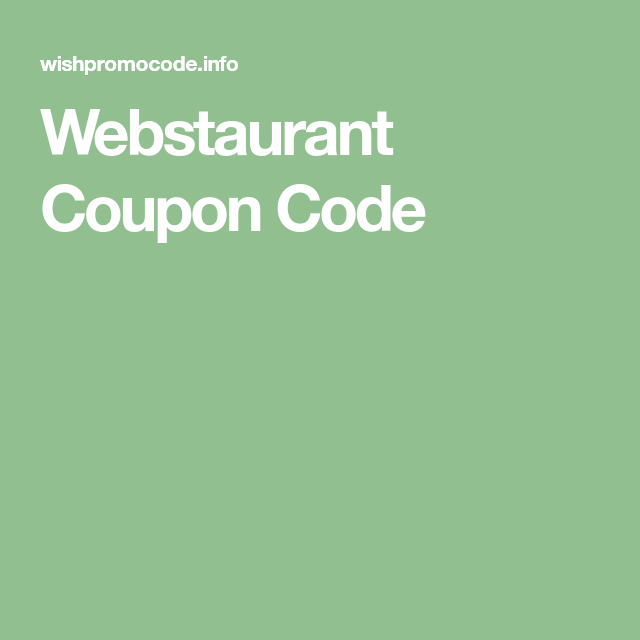 Webstaurant Coupon Code Coupon Codes Coupons Coding
