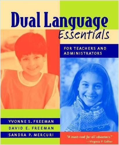 Dual Language Essentials for Teachers and Administrators: Yvonne Freeman, David Freeman, Sandra Mercuri: 9780325006536: Amazon.com: Books