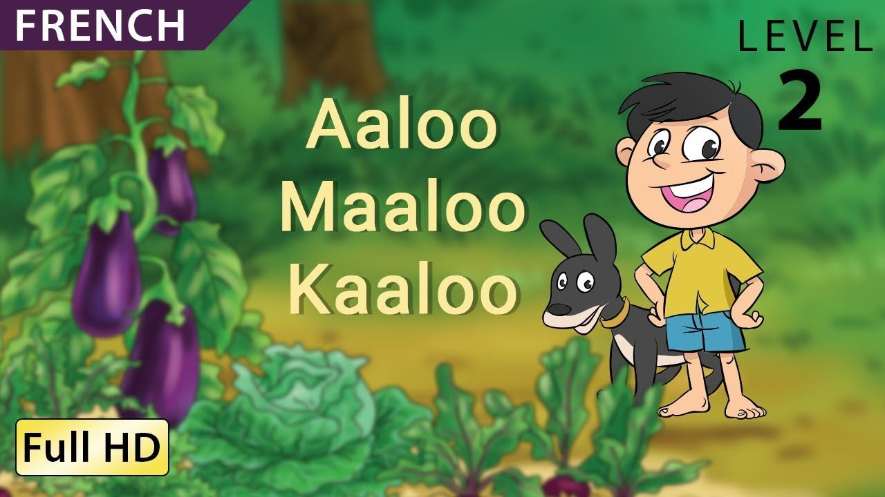 Aaloo Maaloo Kaaloo Learn French With Subtitles Story For Children