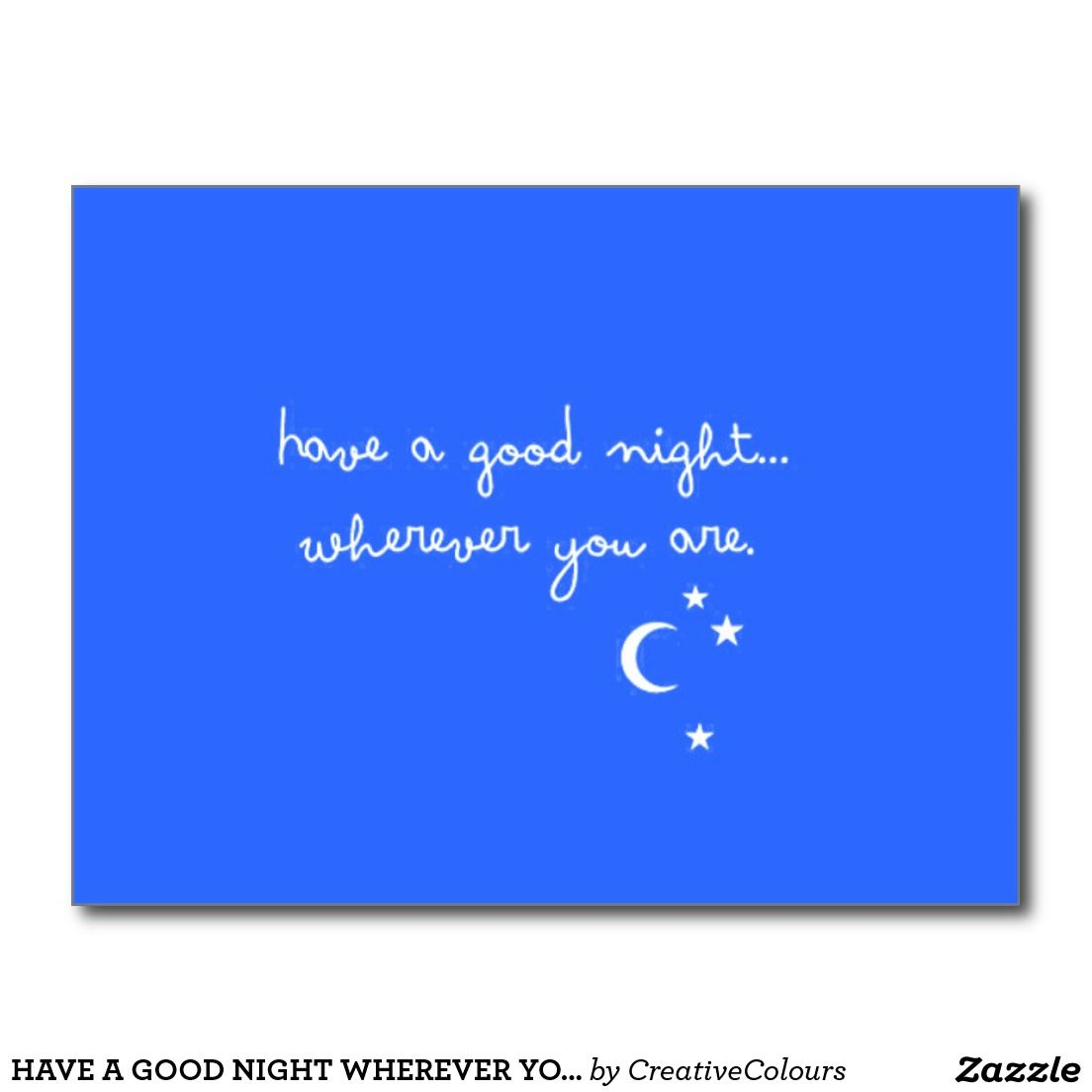 Have A Good Night Wherever You Are Cute Goodnight Postcard Good Night Quotes Have A Good Night You Are Cute