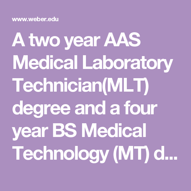 A Two Year Aas Medical Laboratory Technicianmlt Degree And A Four