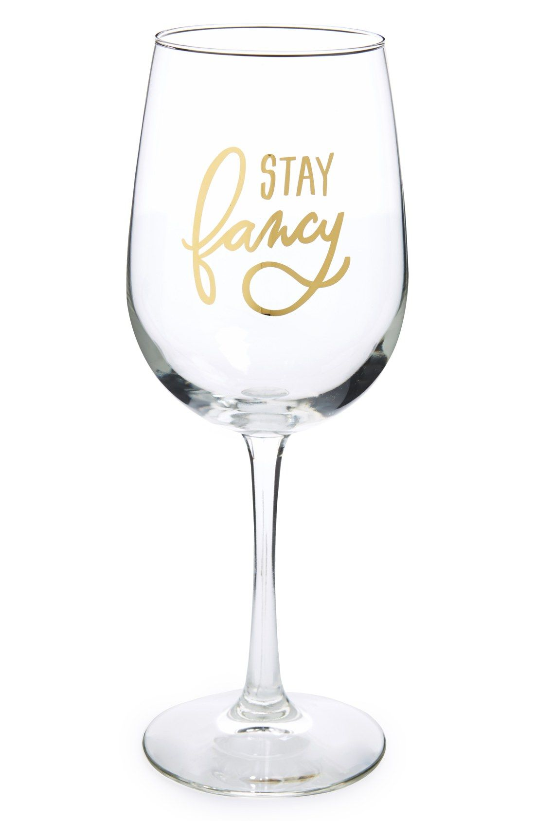 Fancy Wine Glass What 39s Not To Love About A Wine Glass That Says 39stay