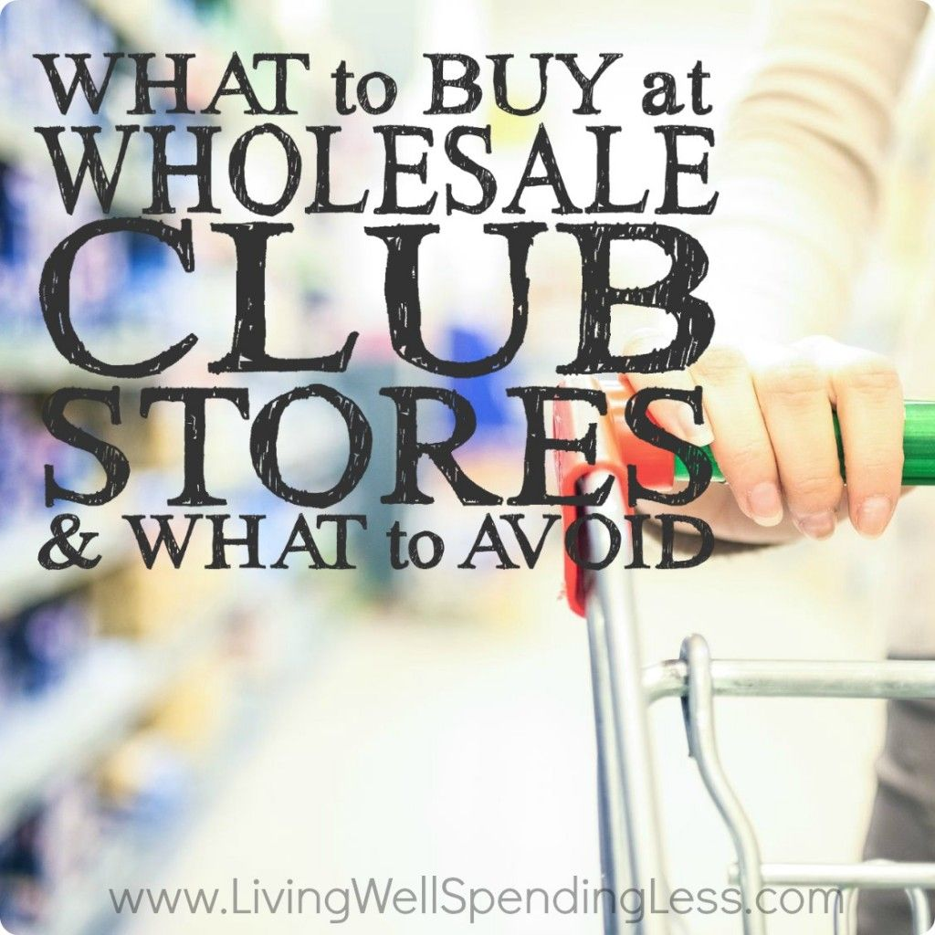 Wholesale Club Stores' Buying Tips | Frugal, Frugal living and ...