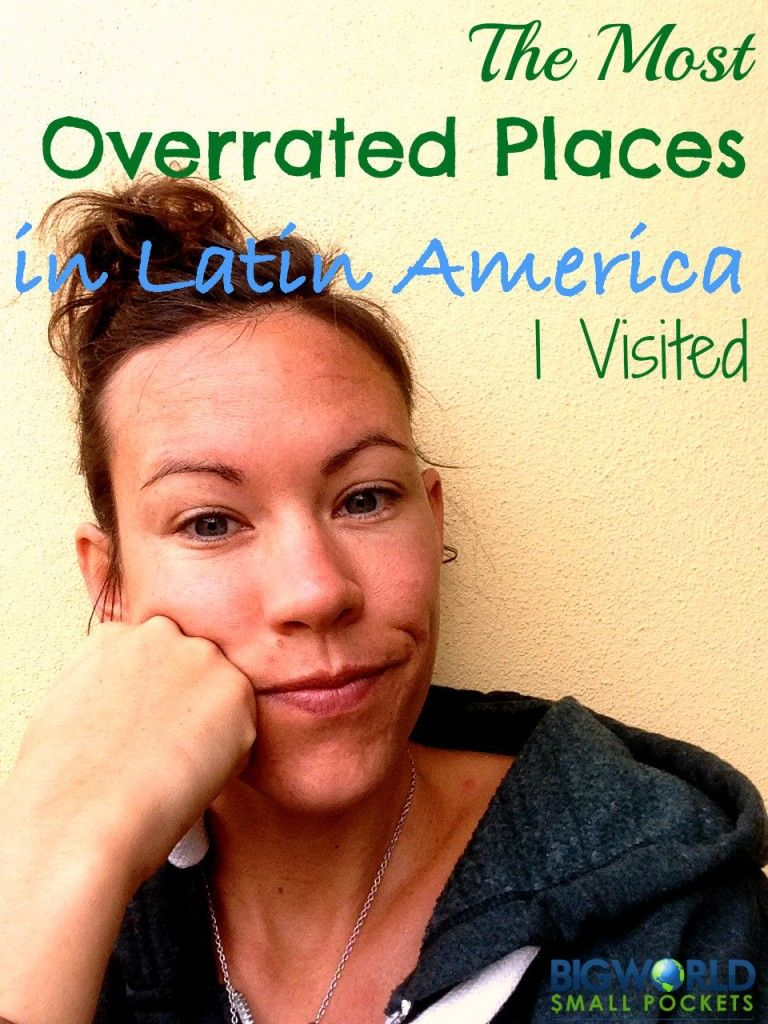 The Most Overrated Places In Latin America I Visited Latin  # Muebles Kadmiel