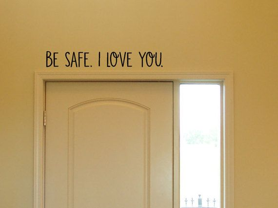 Be safe. I Love You. Vinyl Decal Wall Vinyl Wall by JeetVinyl ...
