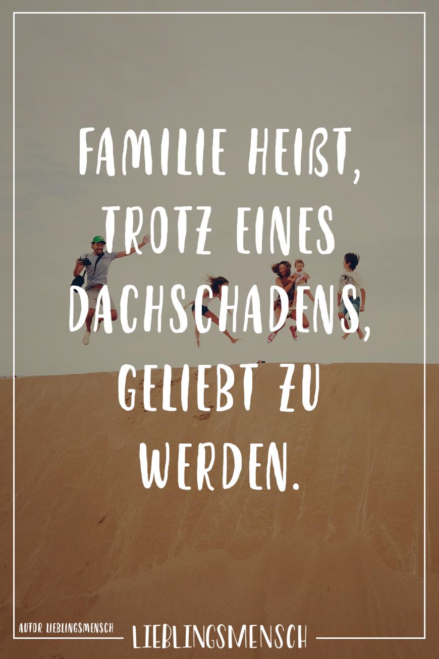 Familie Heisst Trotz Eines Dachschadens Geliebt Zu Werden Visual Statements Zitat Familie Mama Zitate Spruche Zitate