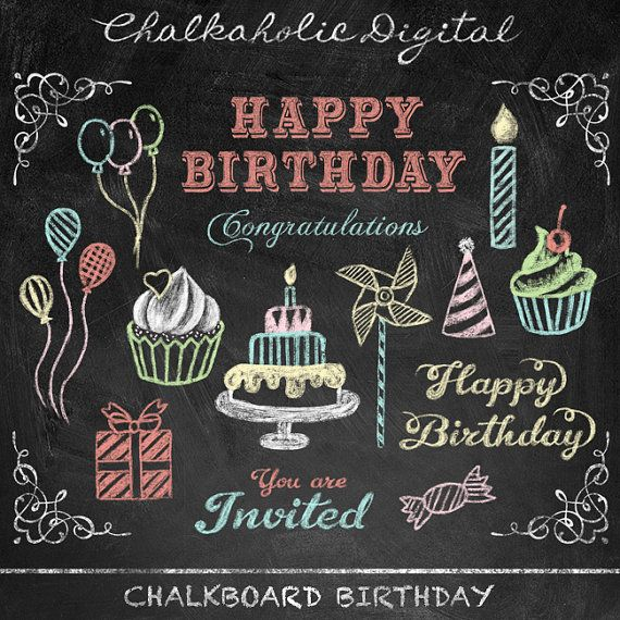 This Listing Is For A Set Of BIRTHDAY CHALKBOARD CLIP ART FILE Total 14 Files 300dpi FORMAT PNG With Transparent Background