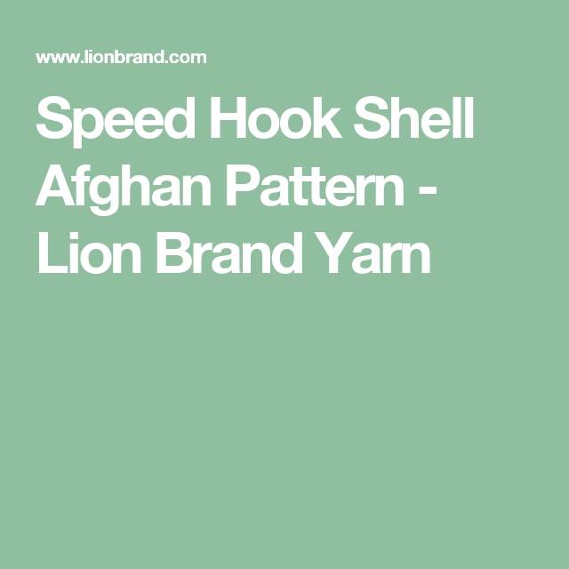 Speed Hook Shell Afghan Pattern - Lion Brand Yarn | Crochet | Pinterest