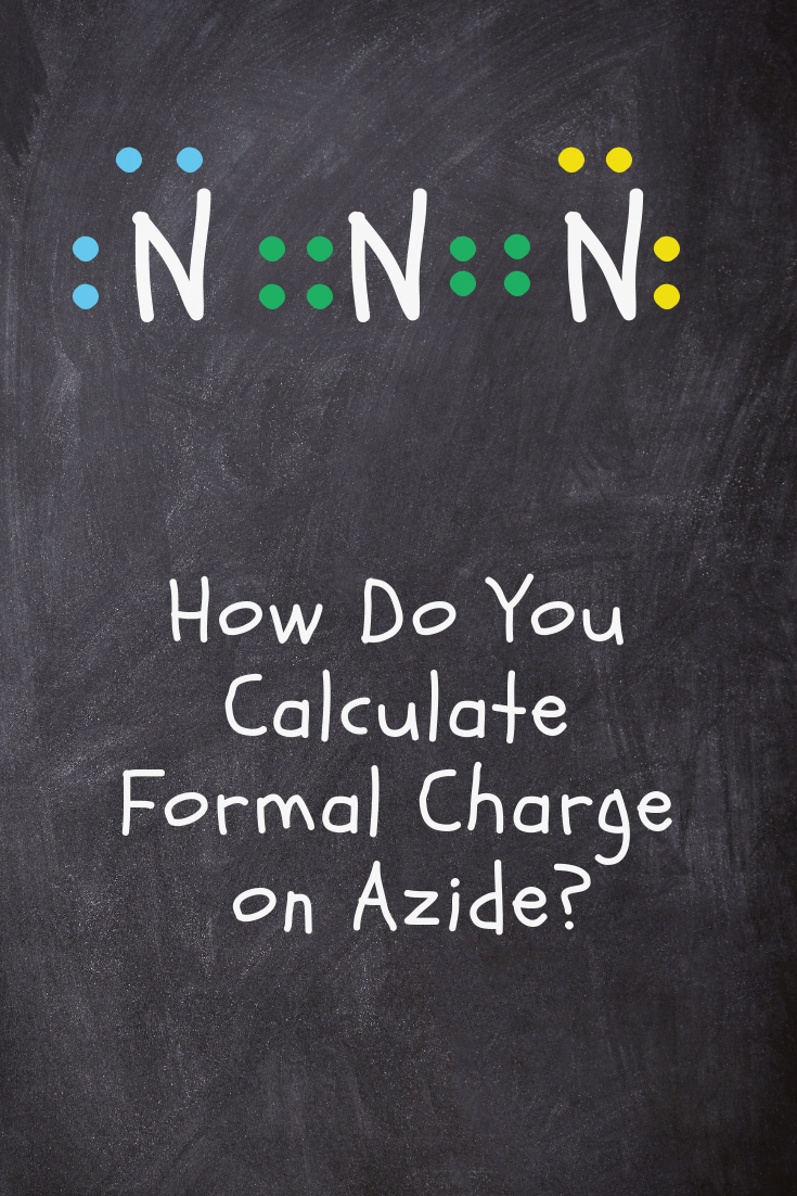Calculate Formal Charge On Azide Versus Nitride There Is An Easy To Use Formaula For Calculating High School Chemistry Teaching High School Chemistry Teacher