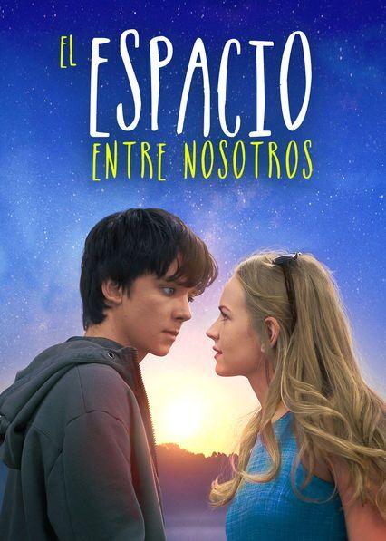 No Te Pierdas El Espacio Entre Nosotros En Netflix Com Imagens