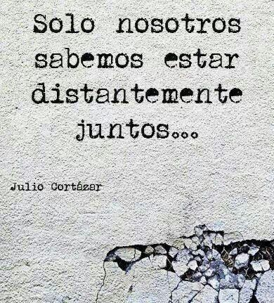 Julio Cortazar Cortazar Frases Frases Love Frases