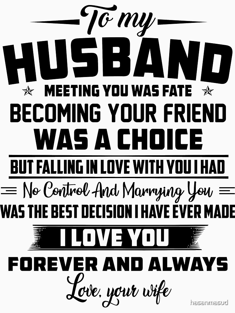 """""""To My Husband Meeting You Was Fate Funny Gift for Husband"""" T-shirt by hasanmasud 