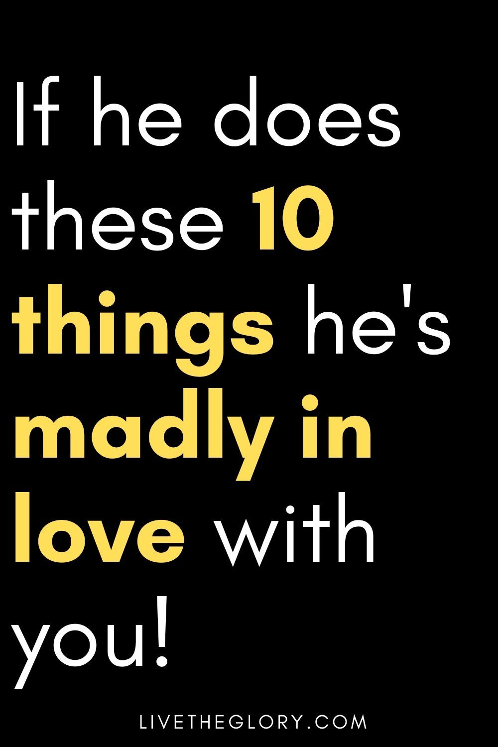 If he does these 10 things, he's madly in love wit