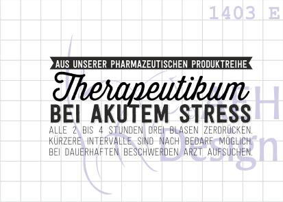 Sprüche & Slogans - Textstempel THERAPEUTIKUM BEI AKUTEM STRESS - ein Designerstück von AEH-Design bei DaWanda