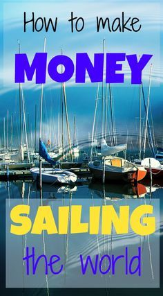 Two women sailors tell us how they quit their corporate jobs and learned to make money while sailing the world. Inspiring!