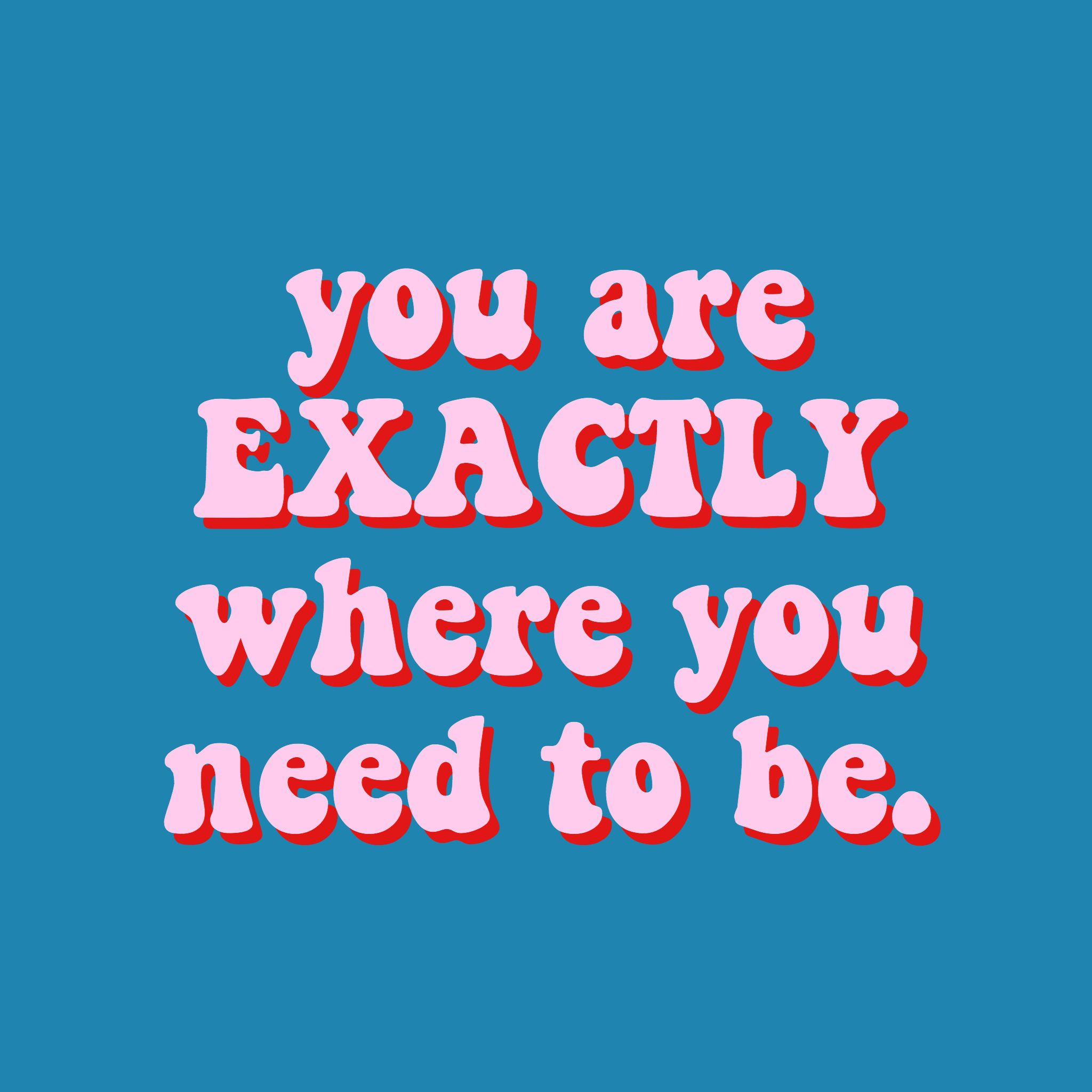 Aesthetic Quotes: You Are Exactly Where You Need To Be Quote Inspirational