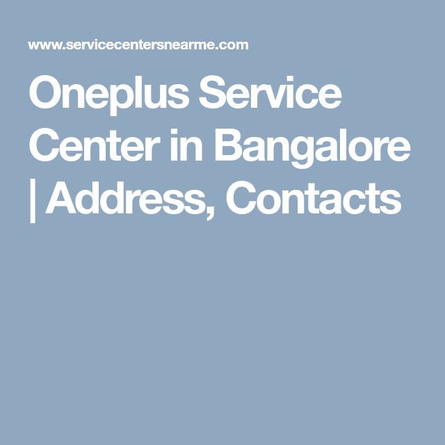 Oneplus Service Center in Bangalore | Address, Contacts
