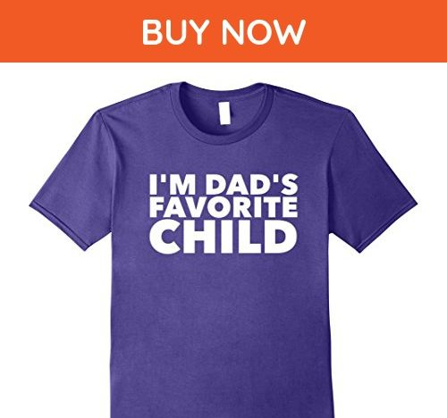 Mens Im Dads Favorite Child Funny Birthday T Shirts Adults Kids Large Purple