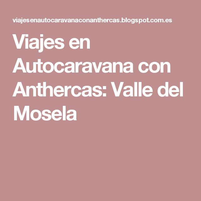Viajes en Autocaravana con Anthercas: Valle del Mosela