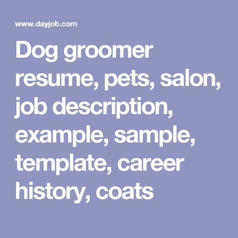 Dog groomer resume, pets, salon, job description, example, sample