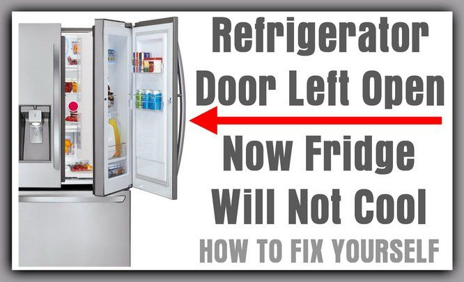 Refrigerator Door Was Left Open Now Fridge Will Not Cool
