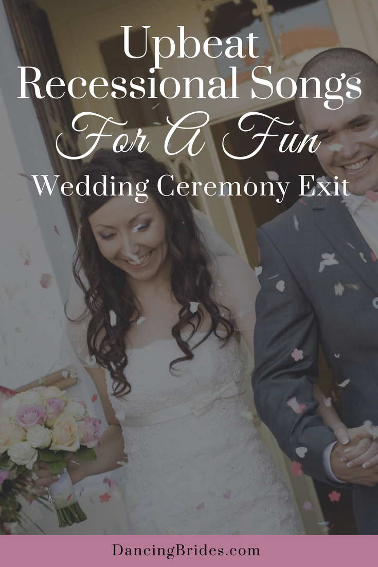 Wedding Recessional Music.Upbeat Recessional Songs For A Fun Wedding Ceremony Exit