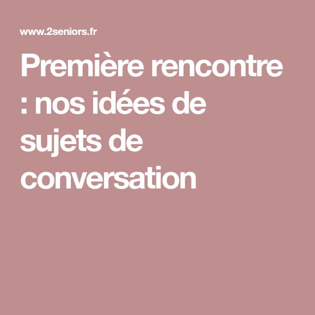 rencontres sujets de discussion