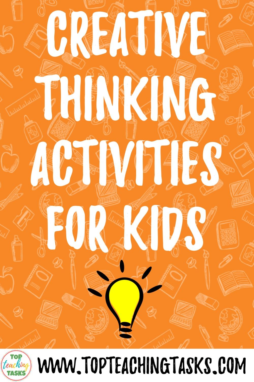 Creative Thinking Activities For Students Top Teaching Tasks Creative Thinking Activities Critical Thinking Activities Problem Solving Activities