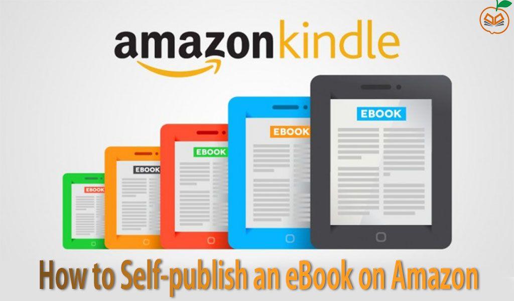 How To Self Publish An Ebook On Amazon Kindle Ebook Kindle Books