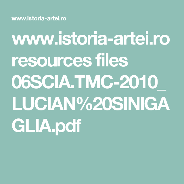www.istoria-artei.ro resources files 06SCIA.TMC-2010_LUCIAN%20SINIGAGLIA.pdf