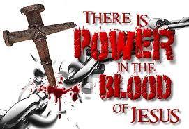 The power of Jesus' blood can break every fetter in twain