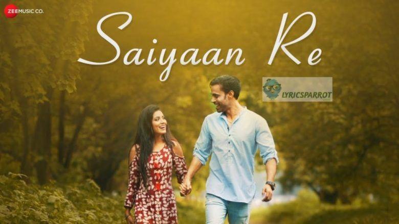 Saiyaan Re Song Lyrics New Songs Pinterest Songs Lyrics And