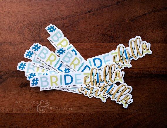 BrideCHILLA Vinyl Sticker  Hashtag Bridechilla Sticker  Die